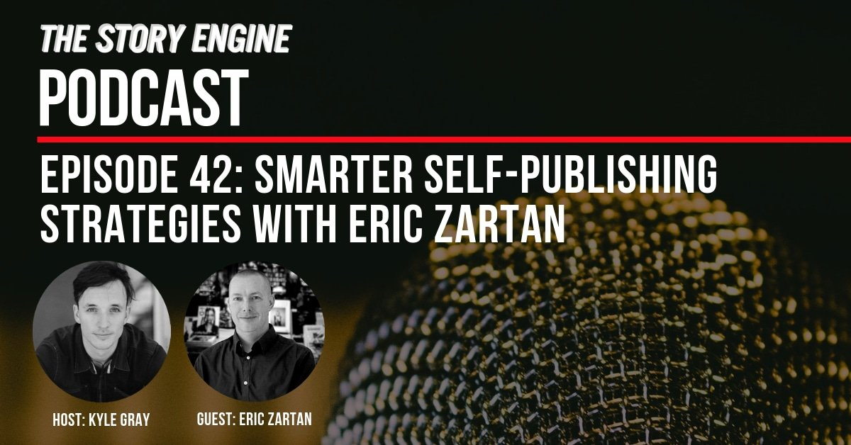 Graphic for the Story Engine Podcast #42 with Eric Zartan