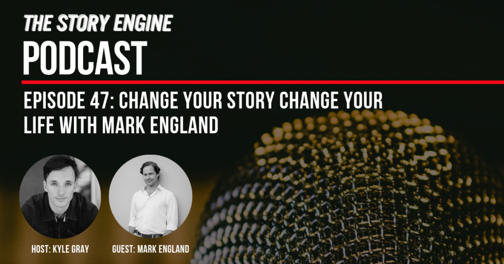 Change Your Story Change Your Life With Mark England