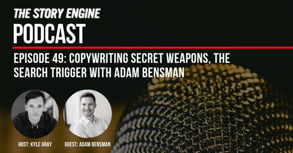 Copywriting Secret Weapons, The Search Trigger With Adam Bensman