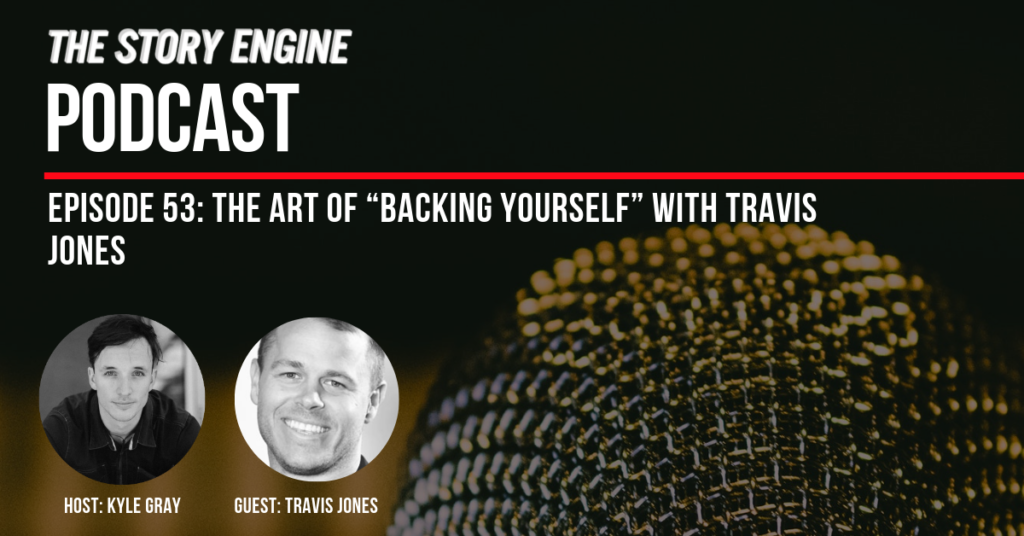 """The Art of """"Backing Yourself"""" With Travis Jones"""