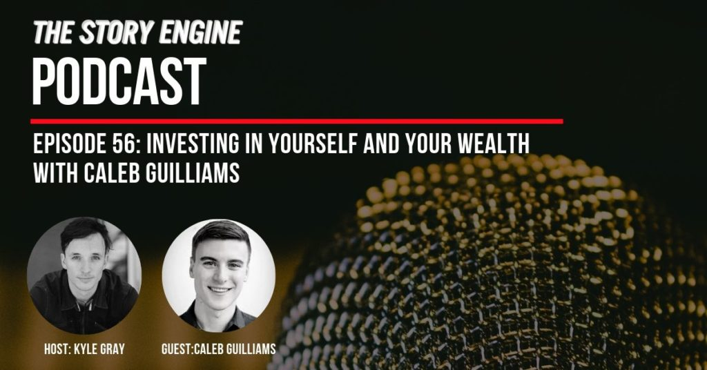 SEP #56: Investing in Yourself and Your Wealth with Caleb Guilliams