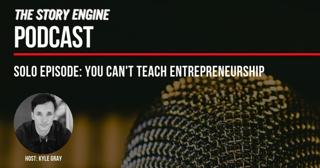solo -You Can't Teach Entrepreneurship