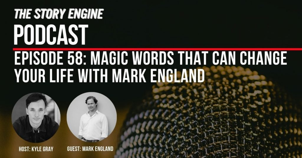 Magic Words That Can Change Your Life With Mark England